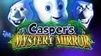 Caspers Mystery Mirror online spielen